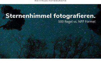 Sternenhimmel fotografieren – 500 Regel vs. NPF Formel